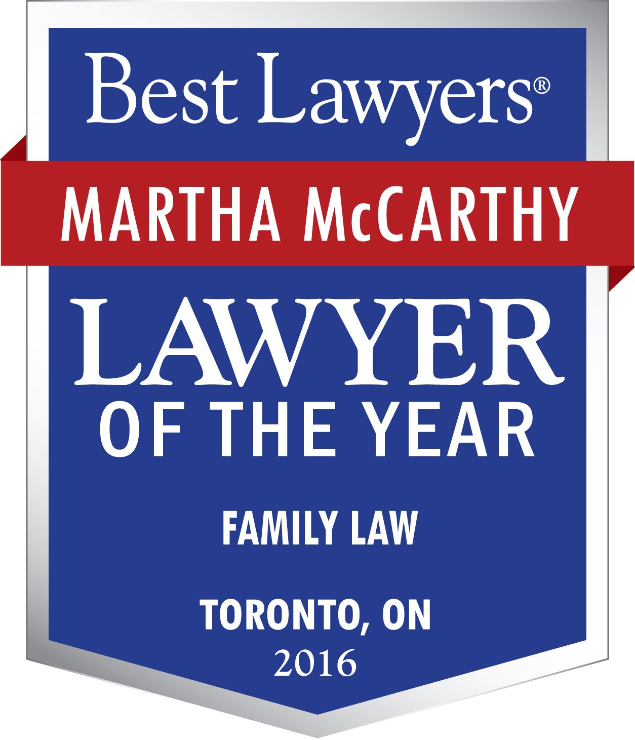 "Martha McCarthy included in the 10th Edition of The Best Lawyers in Canada in Family Law and also being named the Best Lawyers' 2016 Toronto Family Law ""Lawyer of the Year"""
